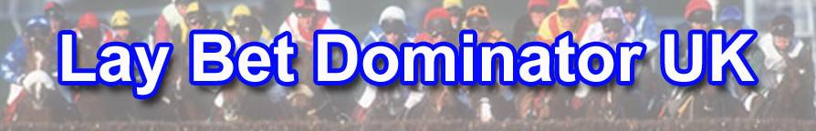 Lay Bet Dominator Lay Bet Dominator   Days 1 to 10
